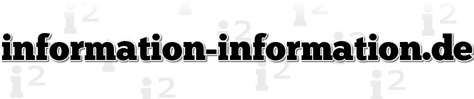 information-information.de - Informationen und Tipps zu verschiedenen Themen
